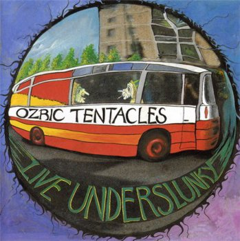 Ozric Tentacles - Live Underslunky (Dovetail Records) 1992