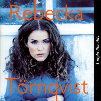 Rebecka Tornqvist - A Night Like This