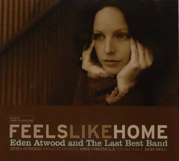 Eden Atwood and the Last Best Band - Feels Like Home