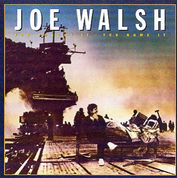Joe Walsh (EAGLES)-you bought it-you name it 1983