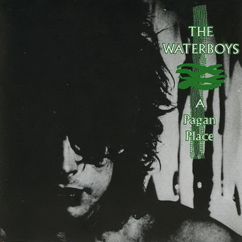 The Waterboys © - 1984 A Pagan Place