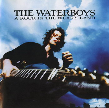 The Waterboys © - 2000 A Rock in the Weary Land