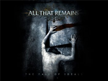 All That Remains - The Fall Of Ideals - 2006