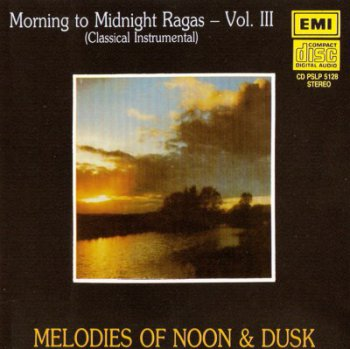 VA - Morning to Midnight Ragas vol. 3 - Melodies of Noon & Dusk 1989