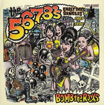 The 5.6.7.8's - Bomb The Rocks: Early Days Singles 1989-1996 (Original Sweet Nothing's Records UK) 2003