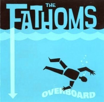 "The Fathoms ""Overboard"" 1998 г."