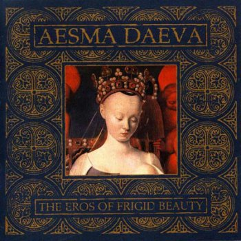 Aesma Daeva - The Eros Of Frigid Beauty (2002)