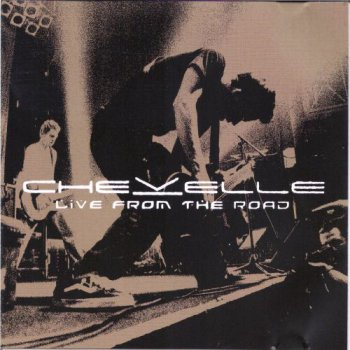 Chevelle - Live From The Road (2003)