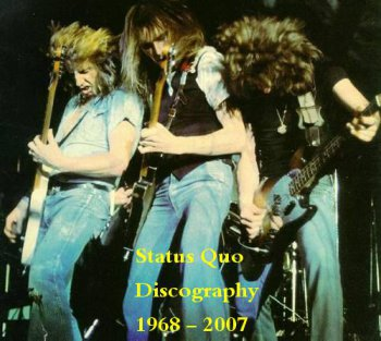 Status Quo : © 1968 - 2007 ''Discography (31 CDs)'' (Castle | Vertigo | Mercury..etc..)
