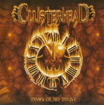 Clusterhead - Times Of No Trust 2008