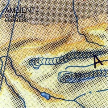 Brian Eno - Ambient 4 On Land