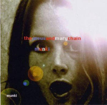 The Jesus And Mary Chain - Munki (1998)