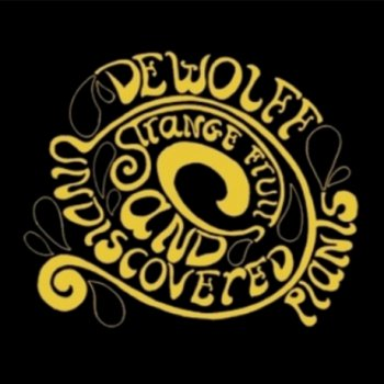 DeWolff - Strange Fruits And Undiscovered Plants 2009