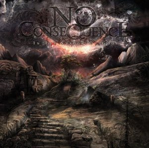 No Consequence - In The Shadow Of Gods (2009)