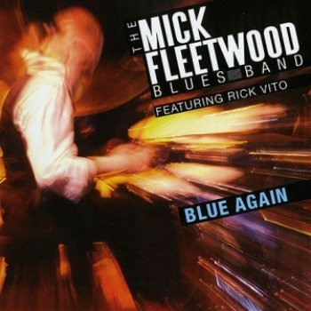The Mick Fleetwood Blues Band feat. Rick Vito - Blue Again! (2009)