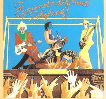 Skyhooks - Ego Is Not A Dirty Word 1975