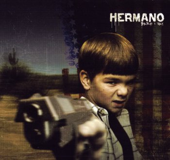 Hermano - Dare I Say 2004