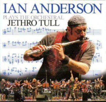 Ian Anderson – Plays The Orchestral Jethro Tull 2005