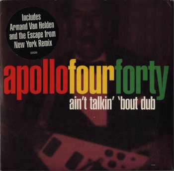 Apollo Four Forty - Ain't Talkin' 'Bout Dub