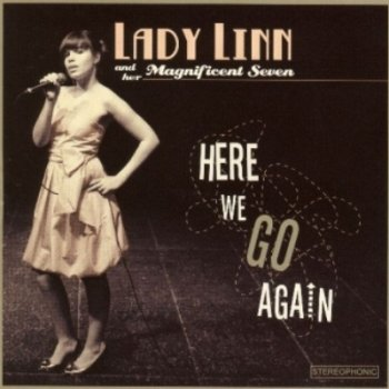 Lady Linn and Her Magnificent Seven - Here We Go Again (2008)