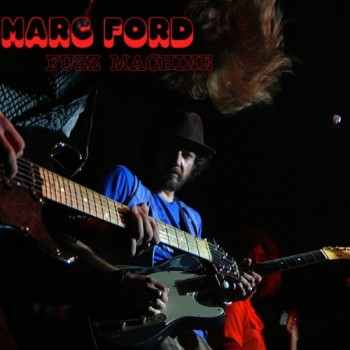 Marc Ford - Fuzz Machine (2010)