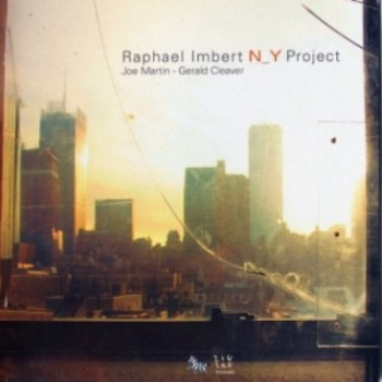 Raphael Imbert - NY Project (2009)