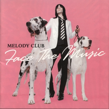 Melody Club -  Face The Music [Jpn.Ed] (2005)