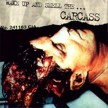 Carcass - Wake Up And Smell The... Carcass (1996)