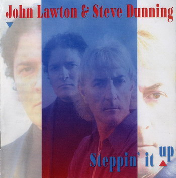 John Lawton & Steve Dunning © - 2002 Steppin' It Up
