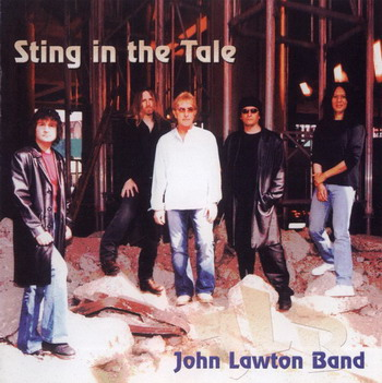 John Lawton Band © - 2003 Sting In The Tale