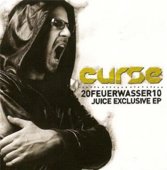 Curse-20Feuerwasser10-Juice Exclusive EP 2010
