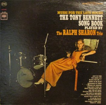 The Ralph Sharon Trio - Music For The Late Hours The Tony Bennett Song Book (Columbia Records LP VinylRip 24/96) 1965