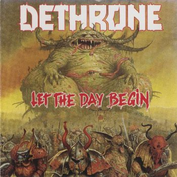 Dethrone - Let the Day Begin 1989