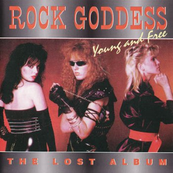 Rock Goddess - Young And Free (1987, Re-Released 1994)