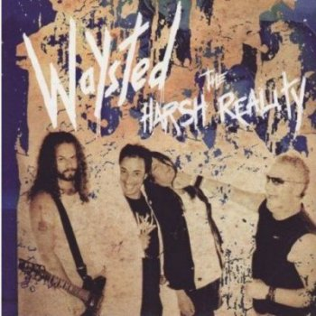 Waysted - The Harsh Reality 2007