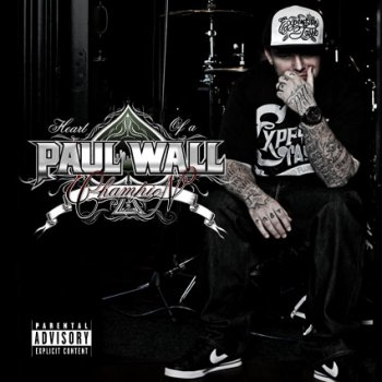 Paul Wall-Heart Of A Champion 2010