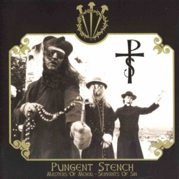 Pungent Stench - Masters Of Moral - Servants Of Sin (2001)