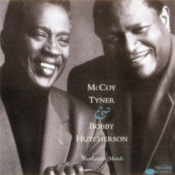 McCoy Tyner and Bobby Hutcherson - Manhattan Moods (1994)