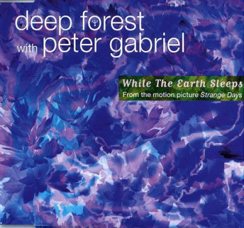 Deep Forest with Peter Gabriel - While the Earth Sleeps [From the OST Srange Days] (1995)