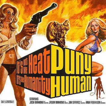 Puny Human - It's Not The Heat It's The Humanity 2003