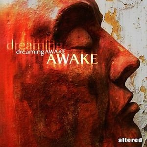 ALTERED - DREAMING AWAKE (2007)
