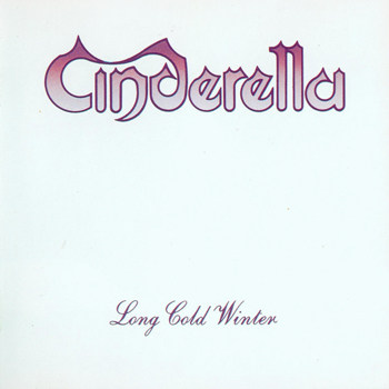 CINDERELLA: Long Cold Winter (1988)