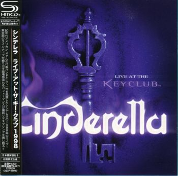 Cinderella - Live At The Keyclub (SHM-CD) [Japan] 2008