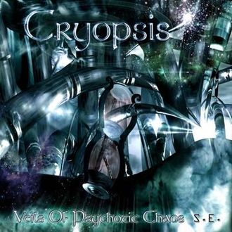 Cryopsis - Veils Of Psychotic Chaos S.E. (2010)