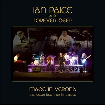 Ian Paice and Forever Deep - Made in Verona The Italian Deep Purple Tribute (2010)