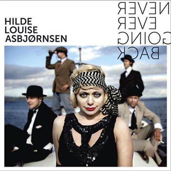 Hilde Louise Asbjornsen - Never Ever Going Back (2010)