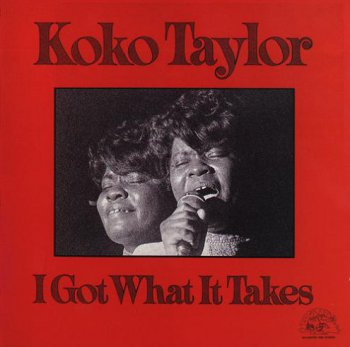 Koko Taylor - I Got What It Takes 1975