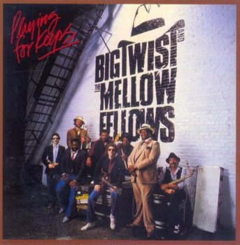 Big Twist & The Mellow Fellows - Playing For Keeps 1983