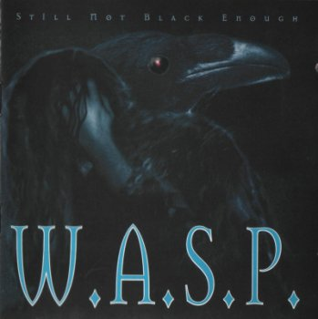 W.A.S.P. — Still Not Black Enough (1995)