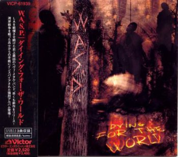W.A.S.P. — Dying For The World (Japan) (2002)